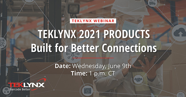 TEKLYNX 2021 Products: Built for Better Connections