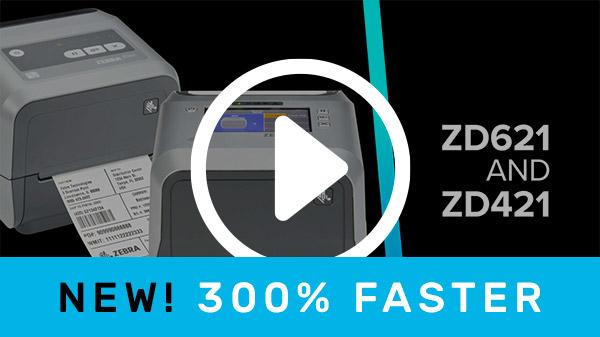 300% Faster Zebra Printers – ZD421 & ZD621